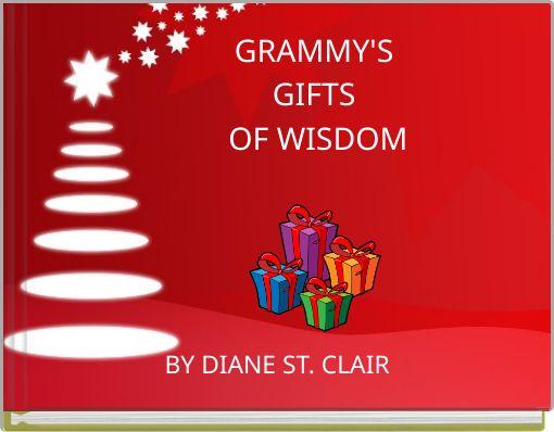 GRAMMY'S GIFTS OF  WISDOM