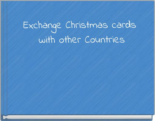 Exchange Christmas cards with other Countries