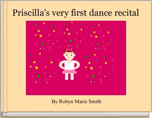 Priscilla's very first dance recital