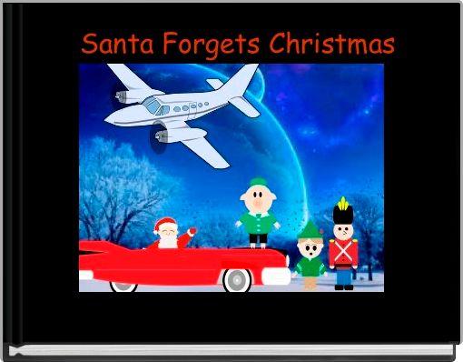 Santa Forgets Christmas