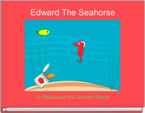 Edward The Seahorse