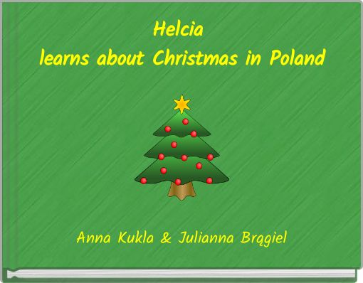 Helcia learns about Christmas in Poland