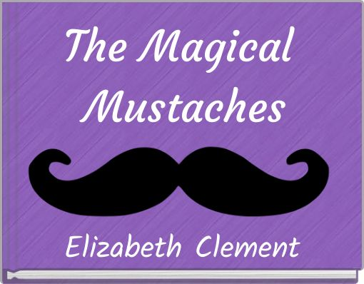The Magical Mustaches