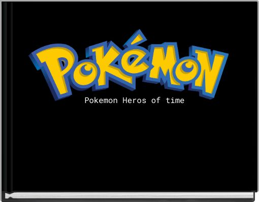 Pokemon Heros of time