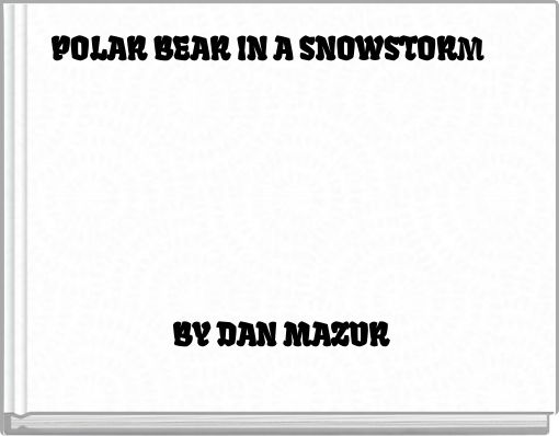 POLAR BEAR IN A SNOWSTORM