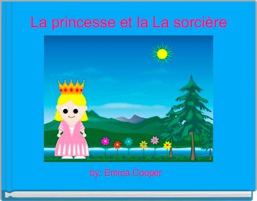 La princesse et la La sorcière