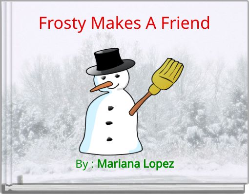 Frosty Makes A Friend