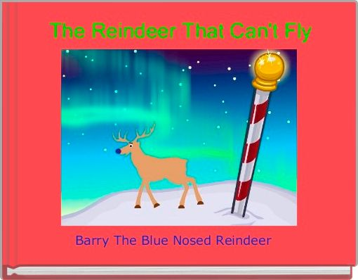 The Reindeer That Can't Fly