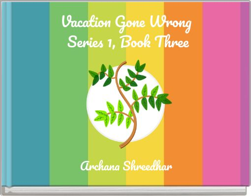 Vacation Gone Wrong Series 1, Book Three