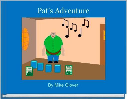Pat's Adventure