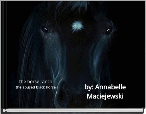 the horse ranchthe abused black horse