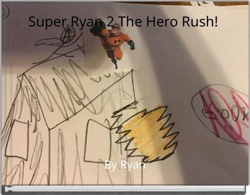 Super Ryan 2 The Hero Rush!