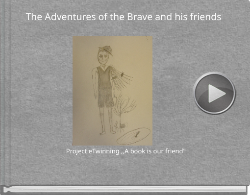 Book titled 'The Adventures of the Brave and his friends'
