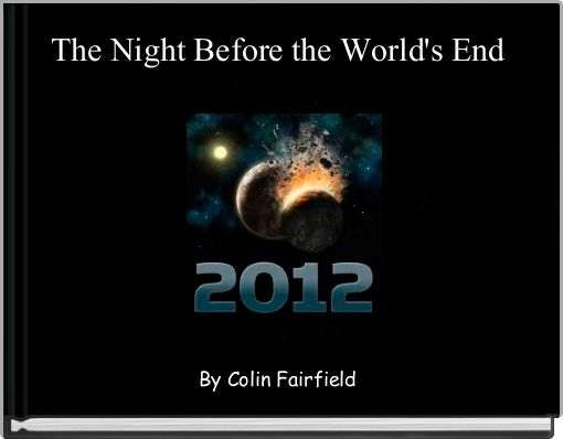 The Night Before the World's End