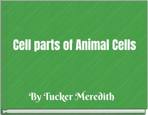 Cell parts of Animal Cells