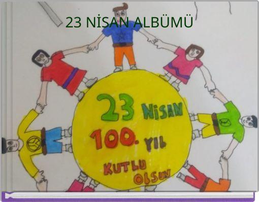 23 NİSAN ALBÜMÜ