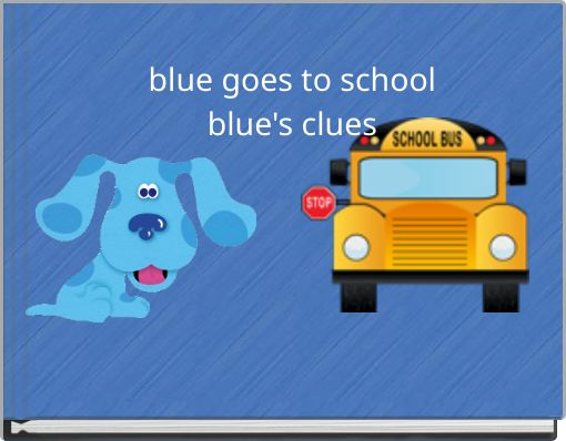 blue goes to schoolblue's clues