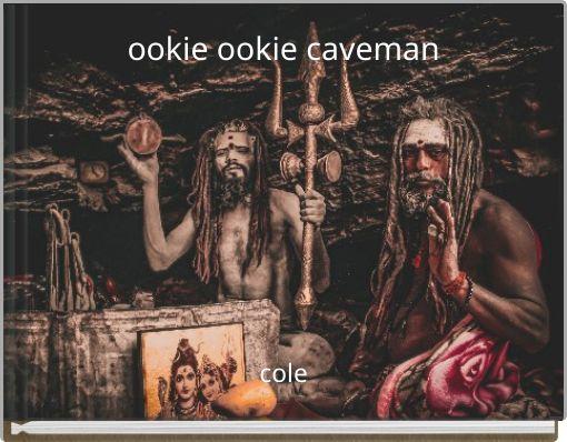 ookie ookie caveman