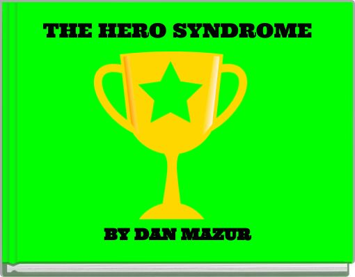 THE HERO SYNDROME