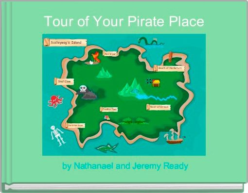 Tour of Your Pirate Place