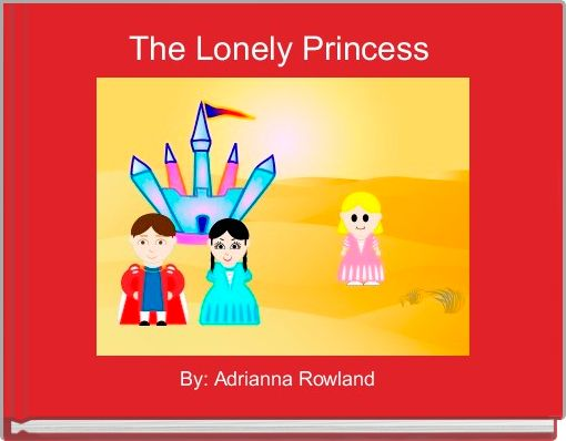 The Lonely Princess