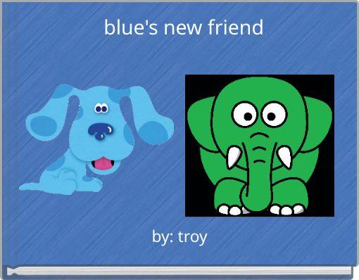 blue's new friend