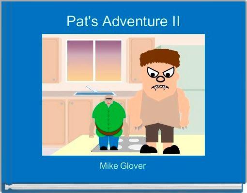Pat's Adventure II