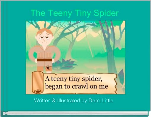 The Teeny Tiny Spider