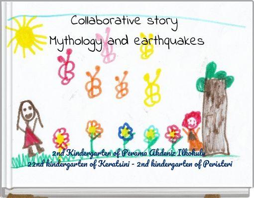 Collaborative story Mythology and earthquakes