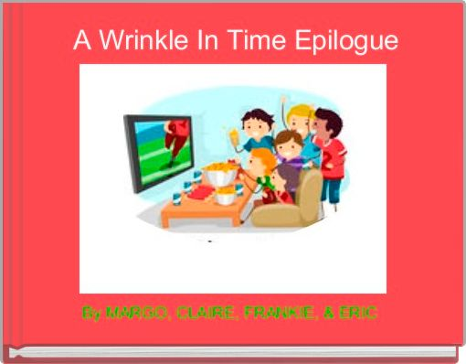 A Wrinkle In Time Epilogue
