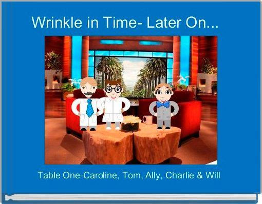 Wrinkle in Time- Later On...