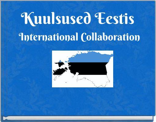 Kuulsused Eestis International Collaboration