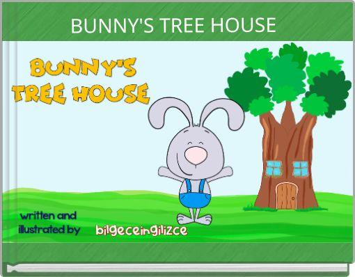 BUNNY'S TREE HOUSE