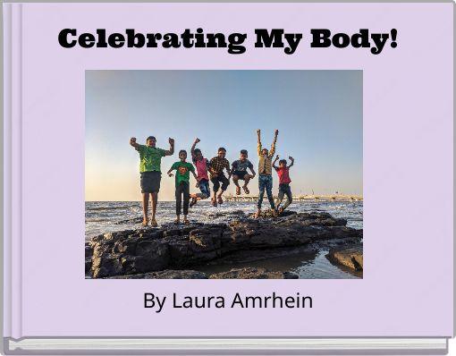 Celebrating My Body!