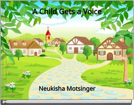 A Child Gets a Voice