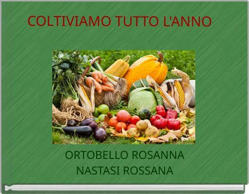 COLTIVIAMO TUTTO L'ANNO