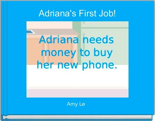Adriana's First Job!