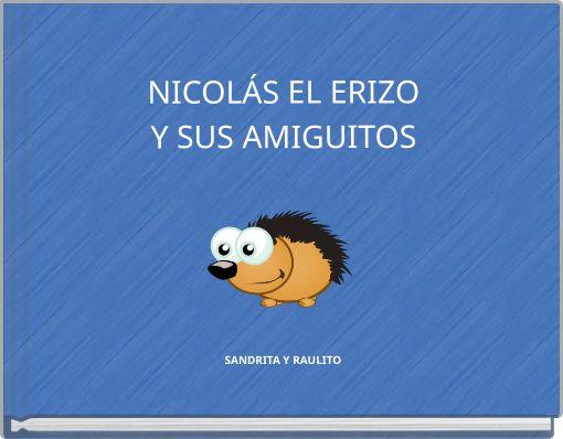 NICOLÁS EL ERIZOY SUS AMIGUITOS