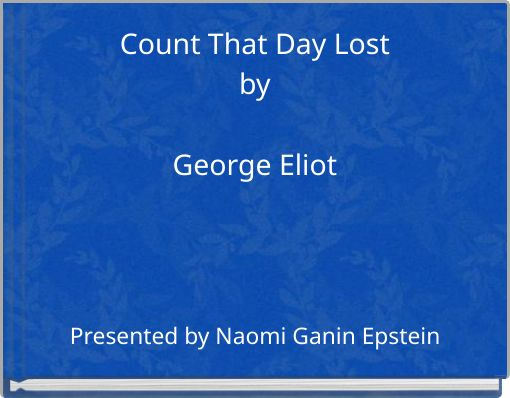 Count That Day LostbyGeorge Eliot