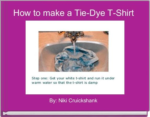 How to make a Tie-Dye T-Shirt