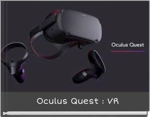 Oculus Quest : VR