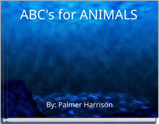 ABC's  for ANIMALS