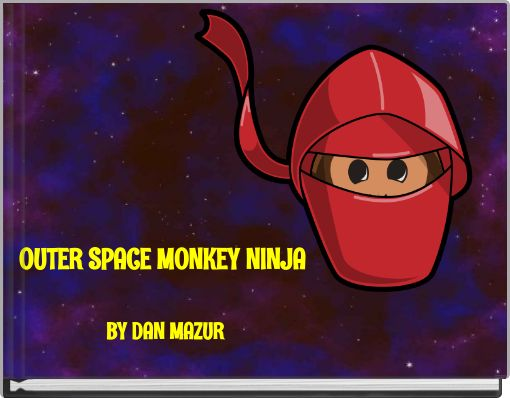 OUTER SPACE MONKEY NINJA