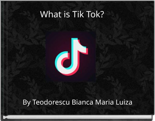 What is Tik Tok?