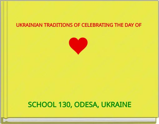UKRAINIAN TRADITIONS OF CELEBRATING THE DAY OF