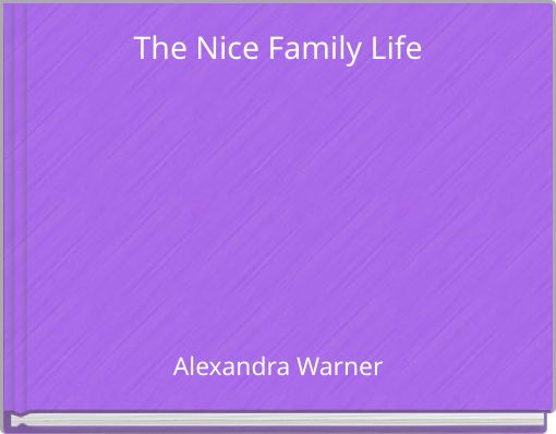 The Nice Family Life
