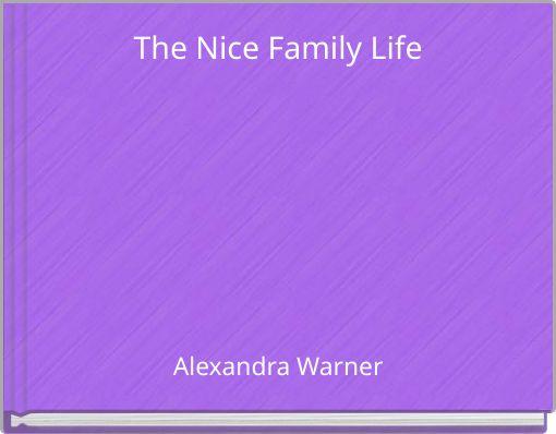 The Nice Family Life