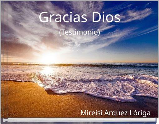 Gracias Dios(Testimonio)