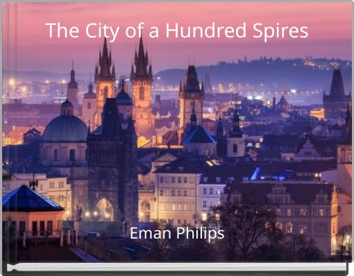 The City of a Hundred Spires