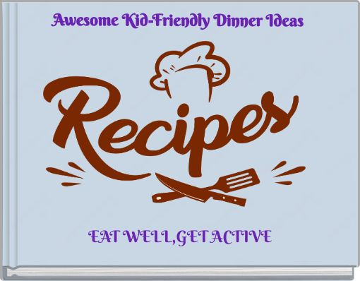 Awesome Kid-Friendly Dinner Ideas
